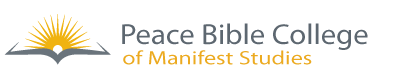 Peace Bible College of Manifest Studies
